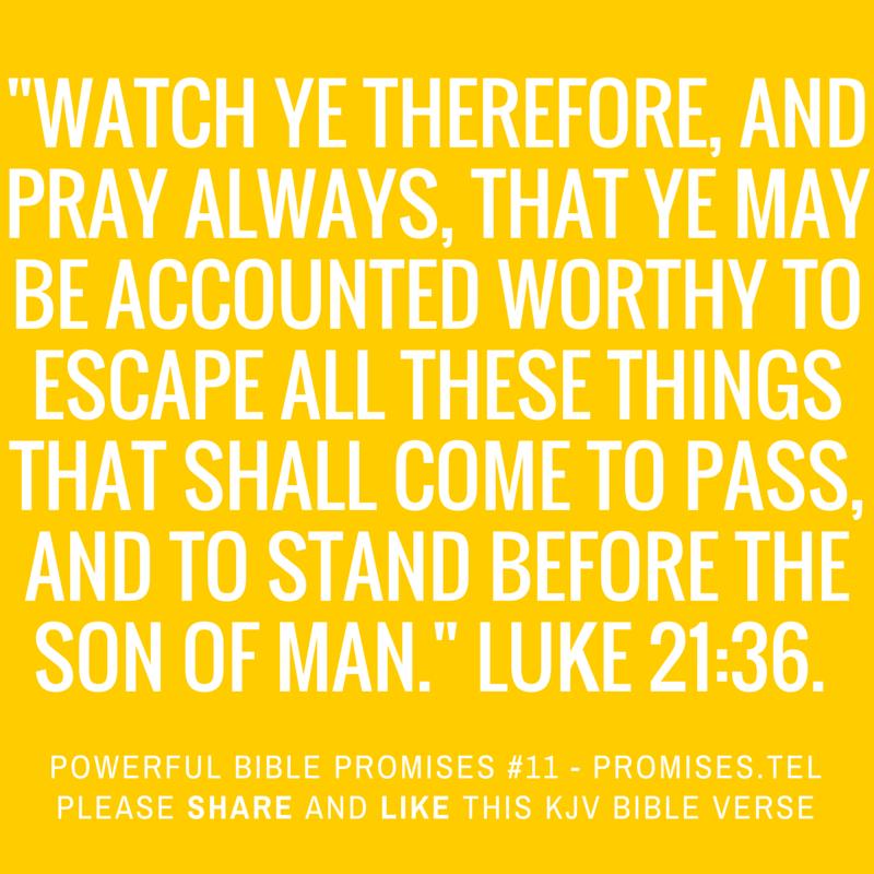 Luke 21:36. KJV Bible. Powerful Bible Promises 11.