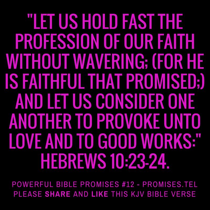 Hebrews 10:23-24. KJV Bible. Powerful Bible Promises 12.