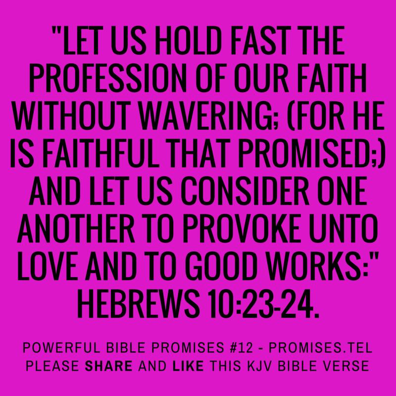 Powerful Bible Promises 12 – Hebrews 10:23-24 – Christian