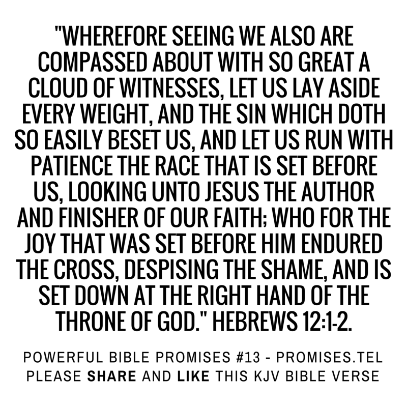 Hebrews 12:1-2. KJV Bible. Powerful Bible Promises 13.