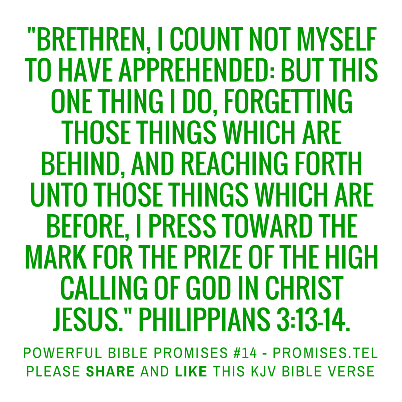 Philippians 3:13-14. KJV Bible. Powerful Bible Promises 14.