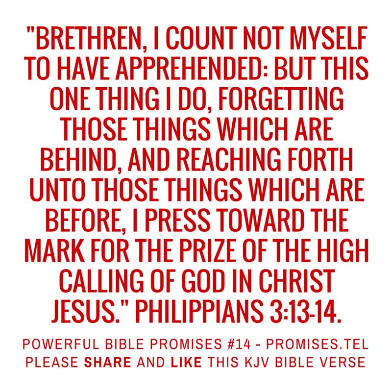 Philippians 3:13-14. KJV Bible. Powerful Bible Promises 14.