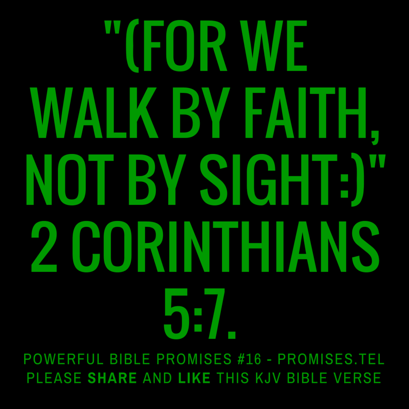 2 Corinthians 5:7. KJV Bible. Powerful Bible Promises 16.