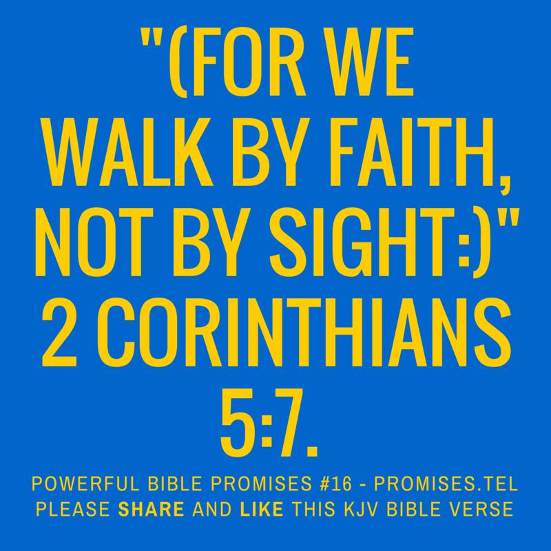 2 Corinthians 5:7. KJV Bible. Powerful Bible Promises 16.