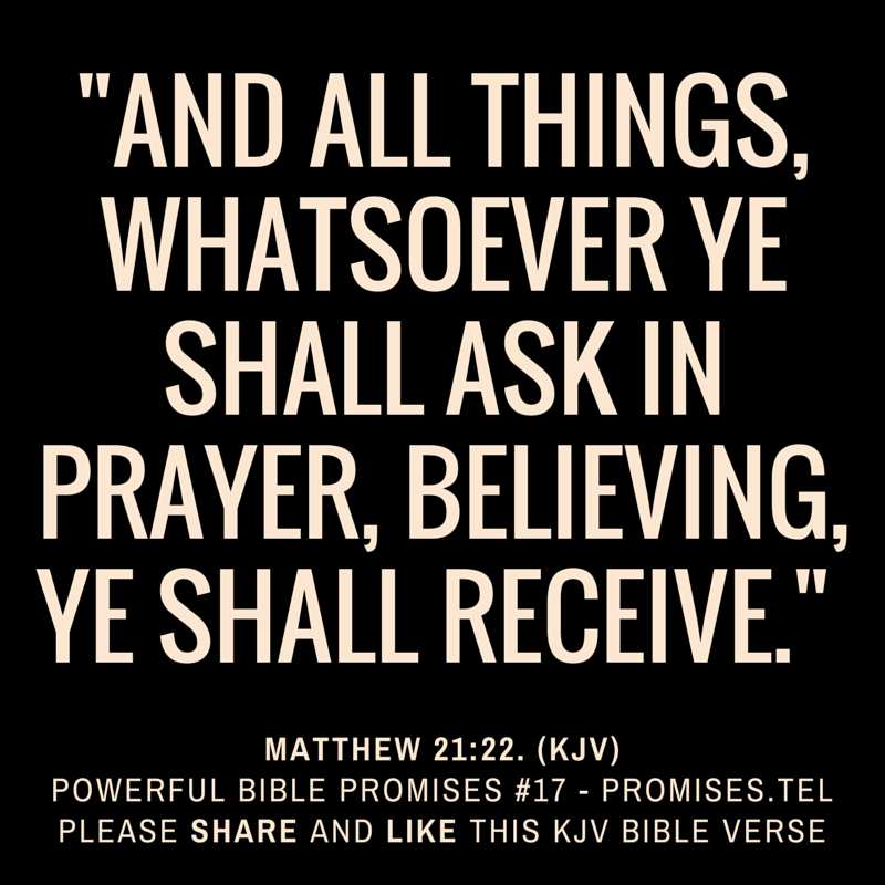 Matthew 21:22. KJV Bible. Powerful Bible Promises 17.