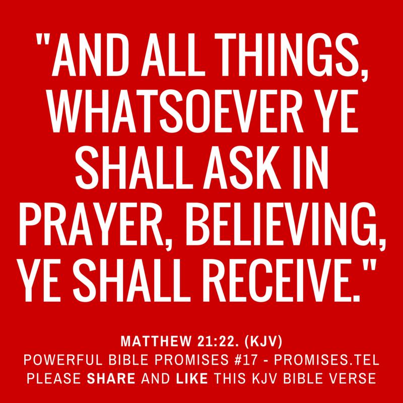 Matthew 21:22. KJV Bible. Powerful Bible Promises 17.