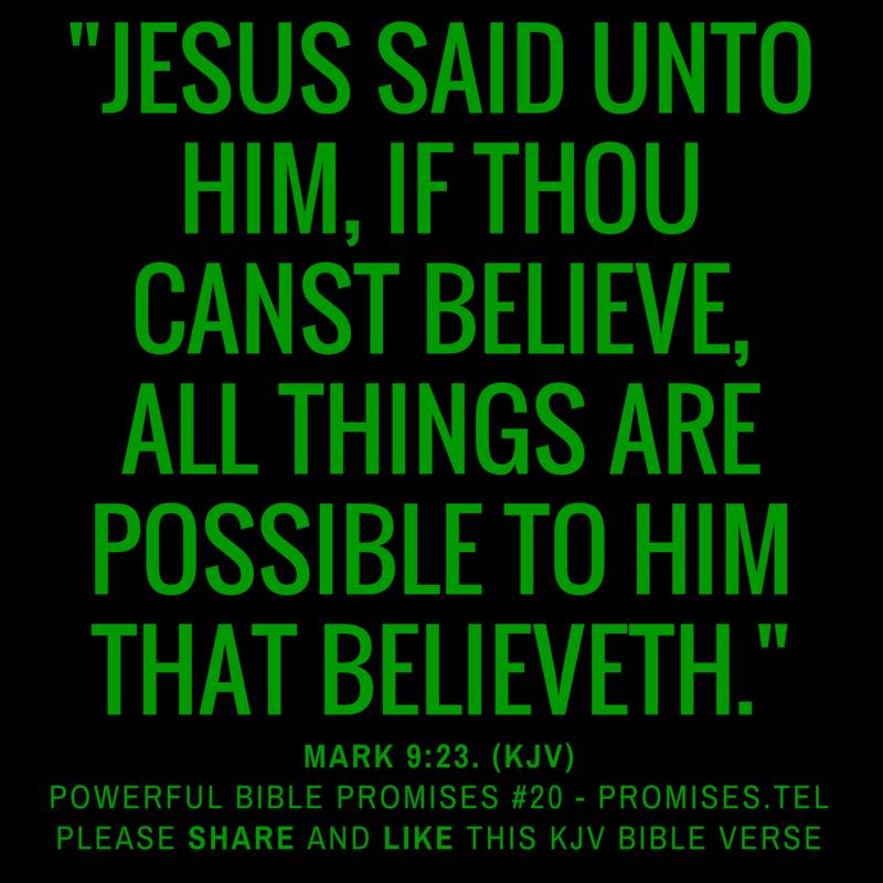 Mark 9:23. KJV Bible. Powerful Bible Promises 20.