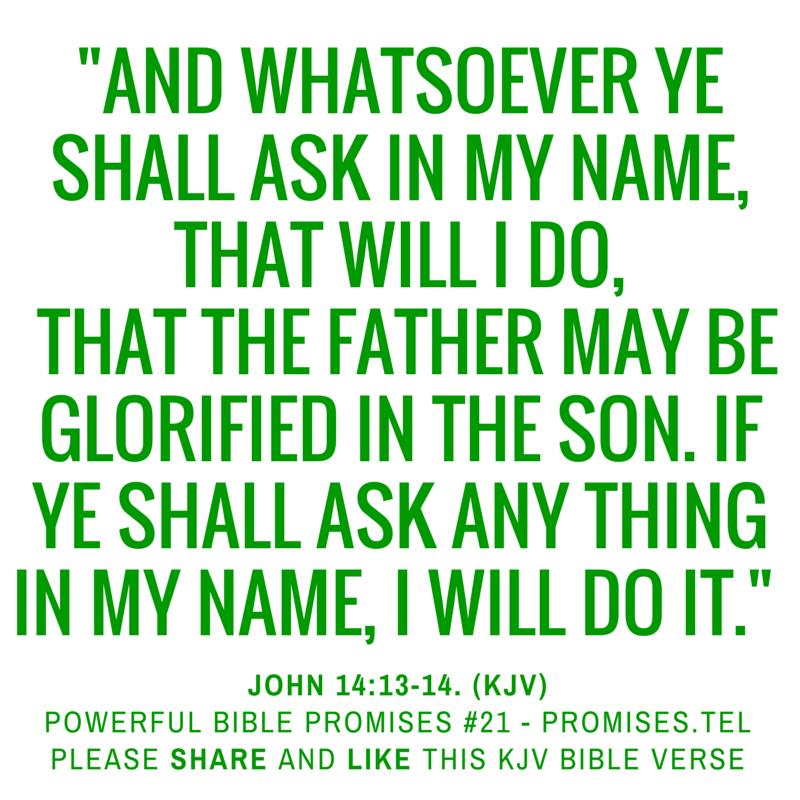 John 14:13-14. KJV Bible. Powerful Bible Promises 21.