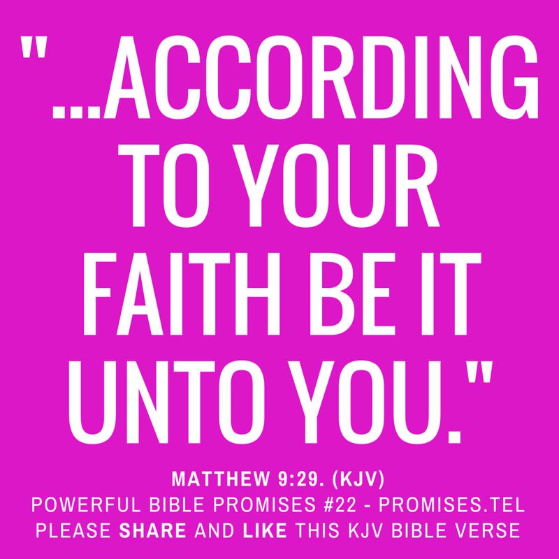 Matthew 9:29. KJV Bible. Powerful Bible Promises 22.