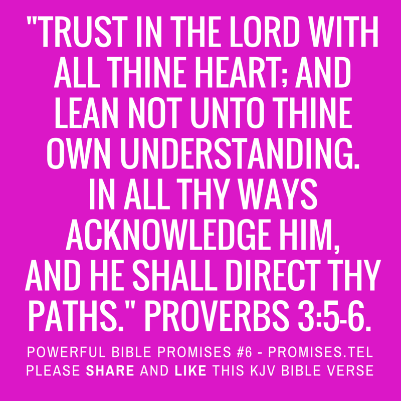 Proverbs 3:5-6. KJV Bible. Powerful Bible Promises 6.