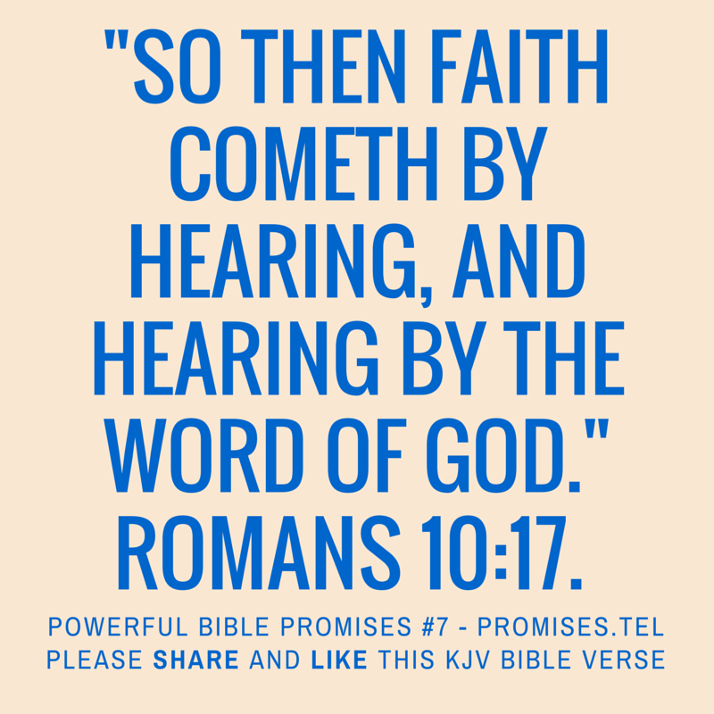 Romans 10:17. KJV Bible. Powerful Bible Promises 7.